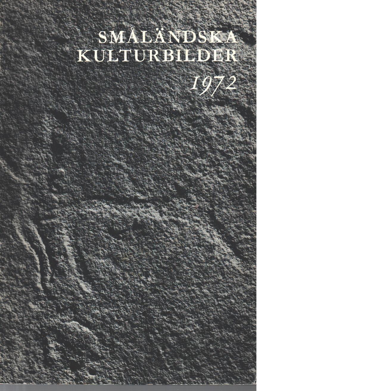Meddelanden från Jönköpings läns hembygdsförbund 1972 - Småländska kulturbilder 1972 - Red
