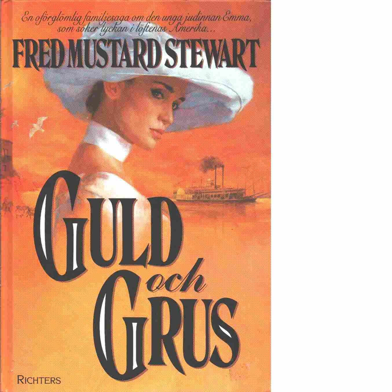 Guld och grus - Stewart, Fred Mustard