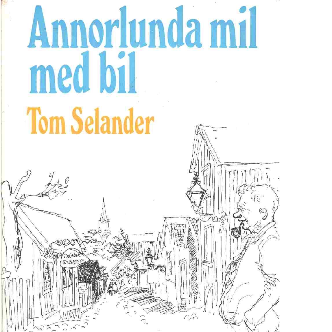Annorlunda mil med bil - Selander, Tom