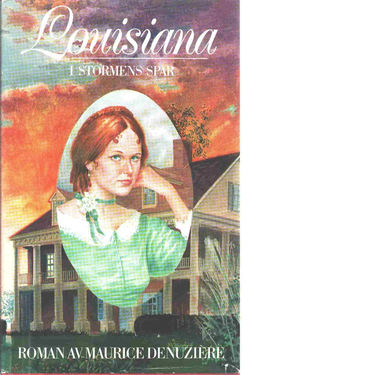 Louisiana. 2, I stormens spår - Denuzière, Maurice