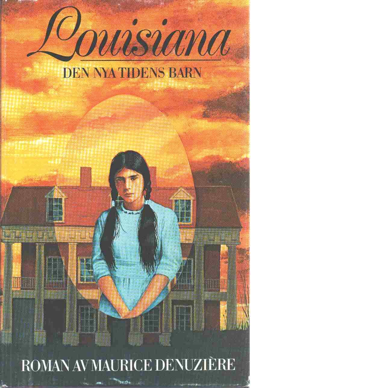 Louisiana. 4, Den nya tidens barn - Denuzière, Maurice