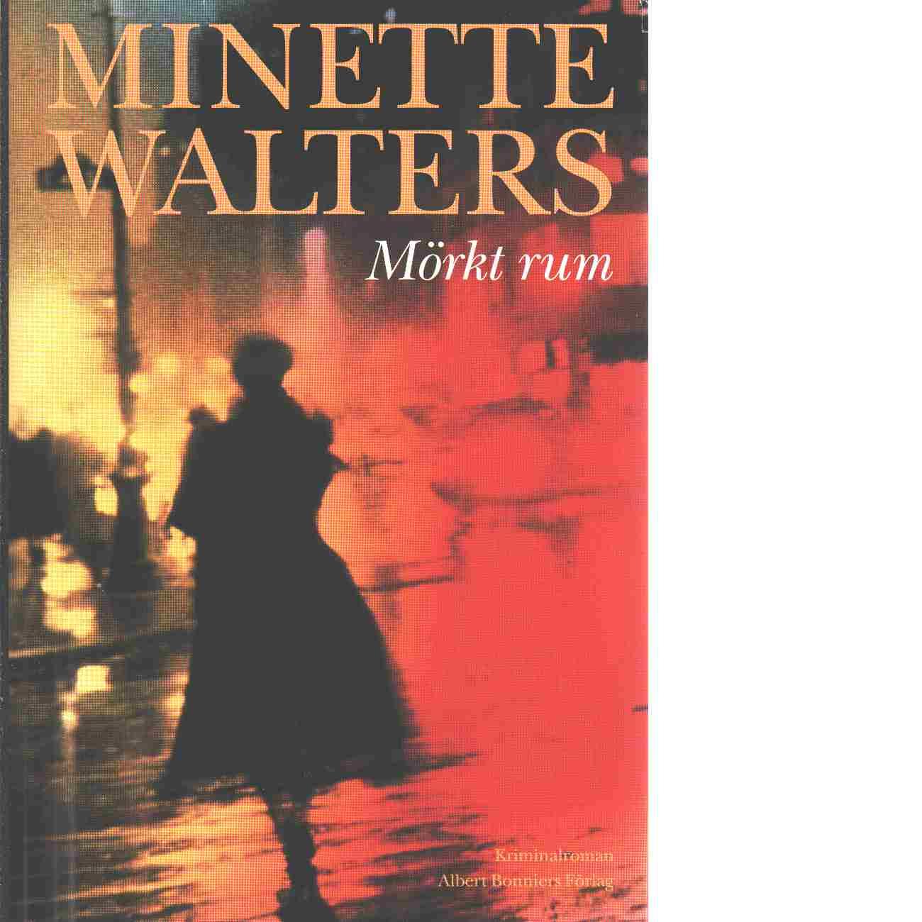 Mörkt rum : [kriminalroman] - Walters, Minette