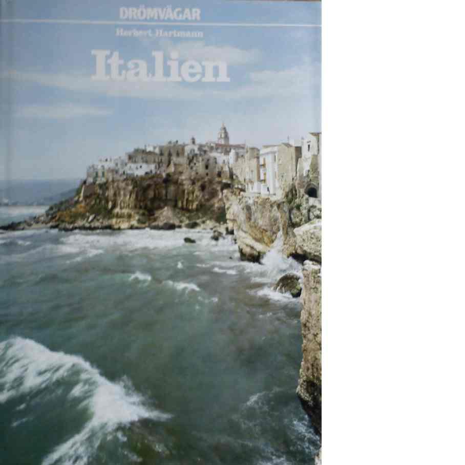 Drömvägar i Italien - Hartmann, Herbert