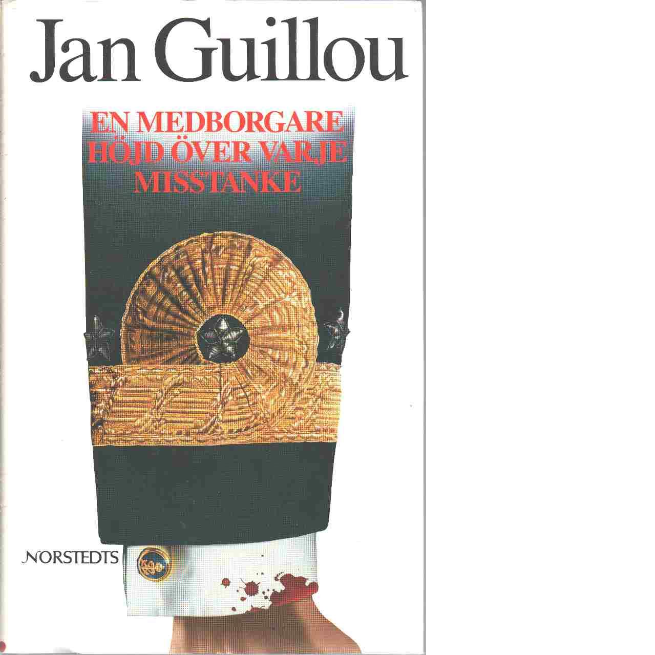 En medborgare höjd över varje misstanke - Guillou, Jan