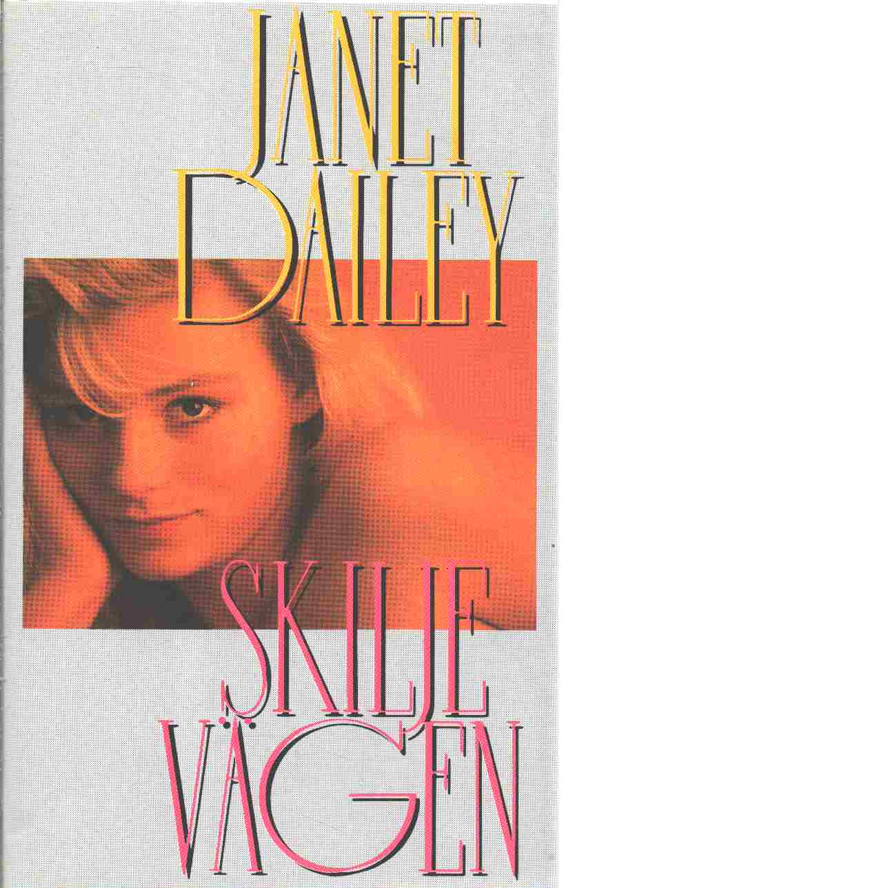 Skiljevägen - Dailey, Janet