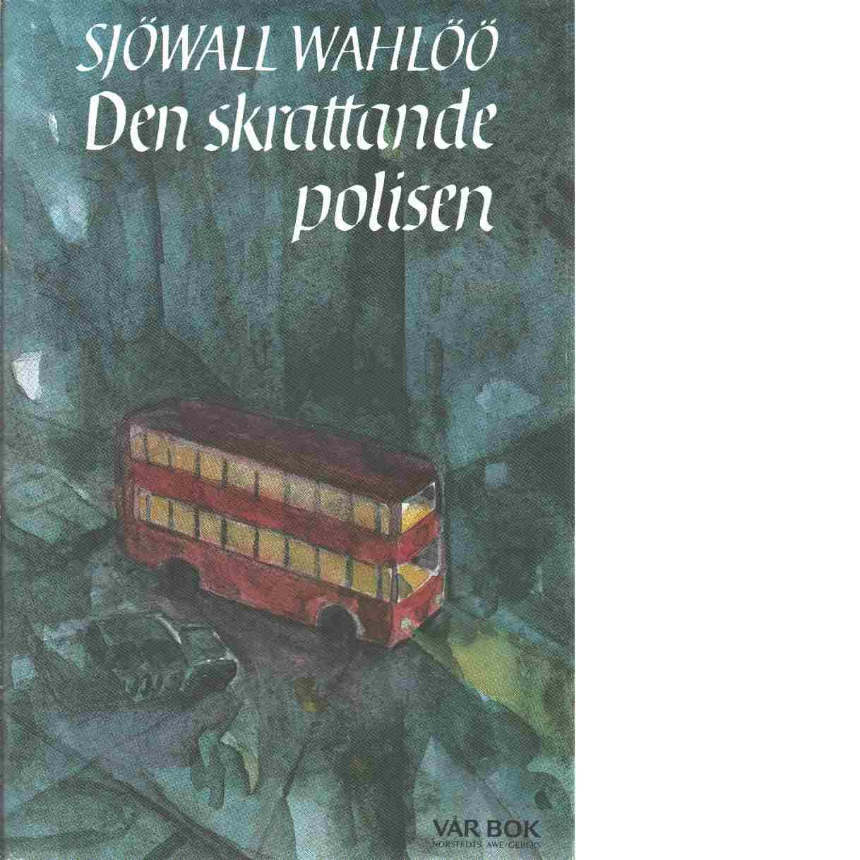 Den skrattande polisen : roman om ett brott - Sjöwall, Maj och Wahlöö, Per