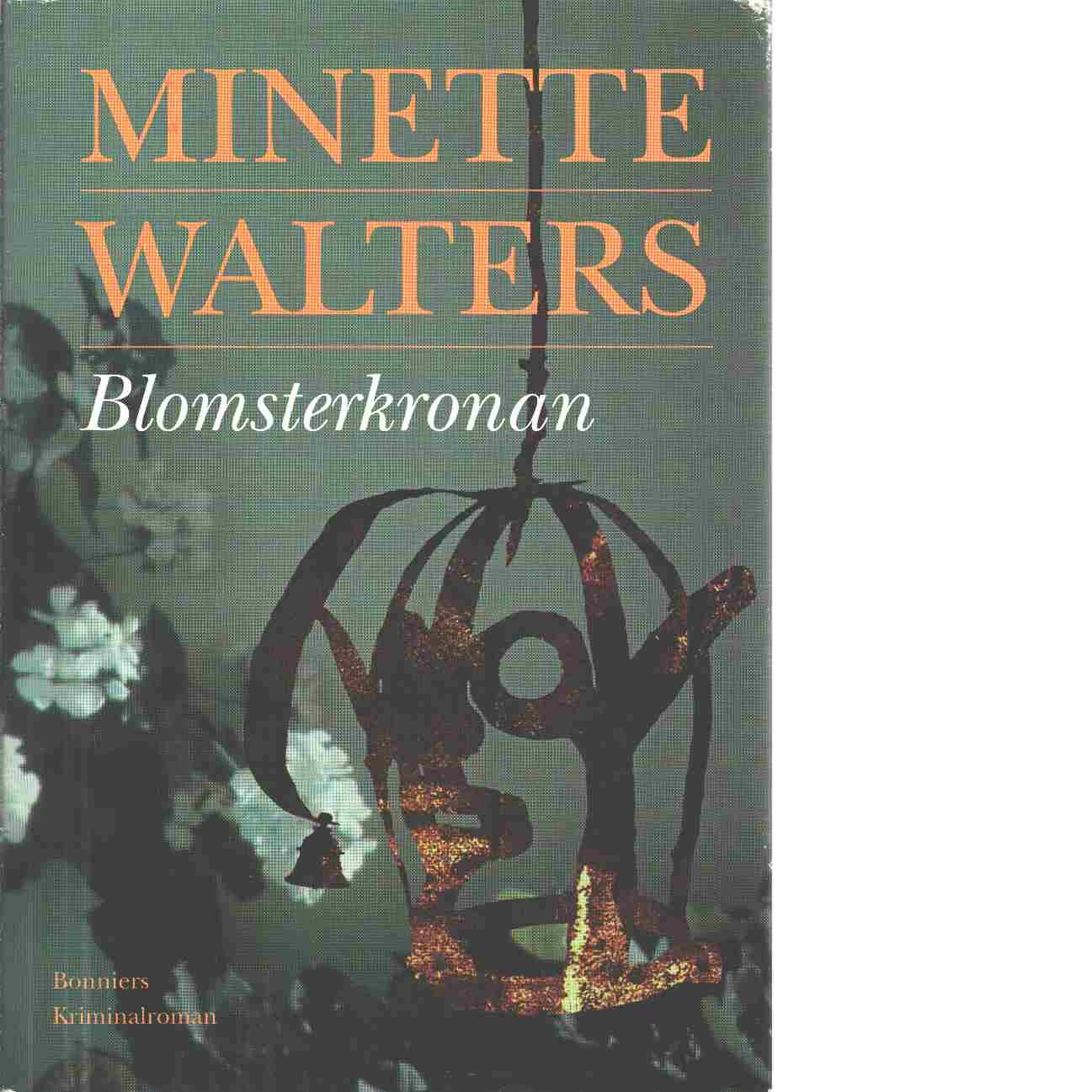Blomsterkronan : [kriminalroman] - Walters, Minette