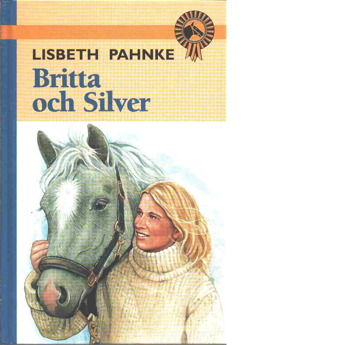Britta och Silver - Pahnke, Lisbeth