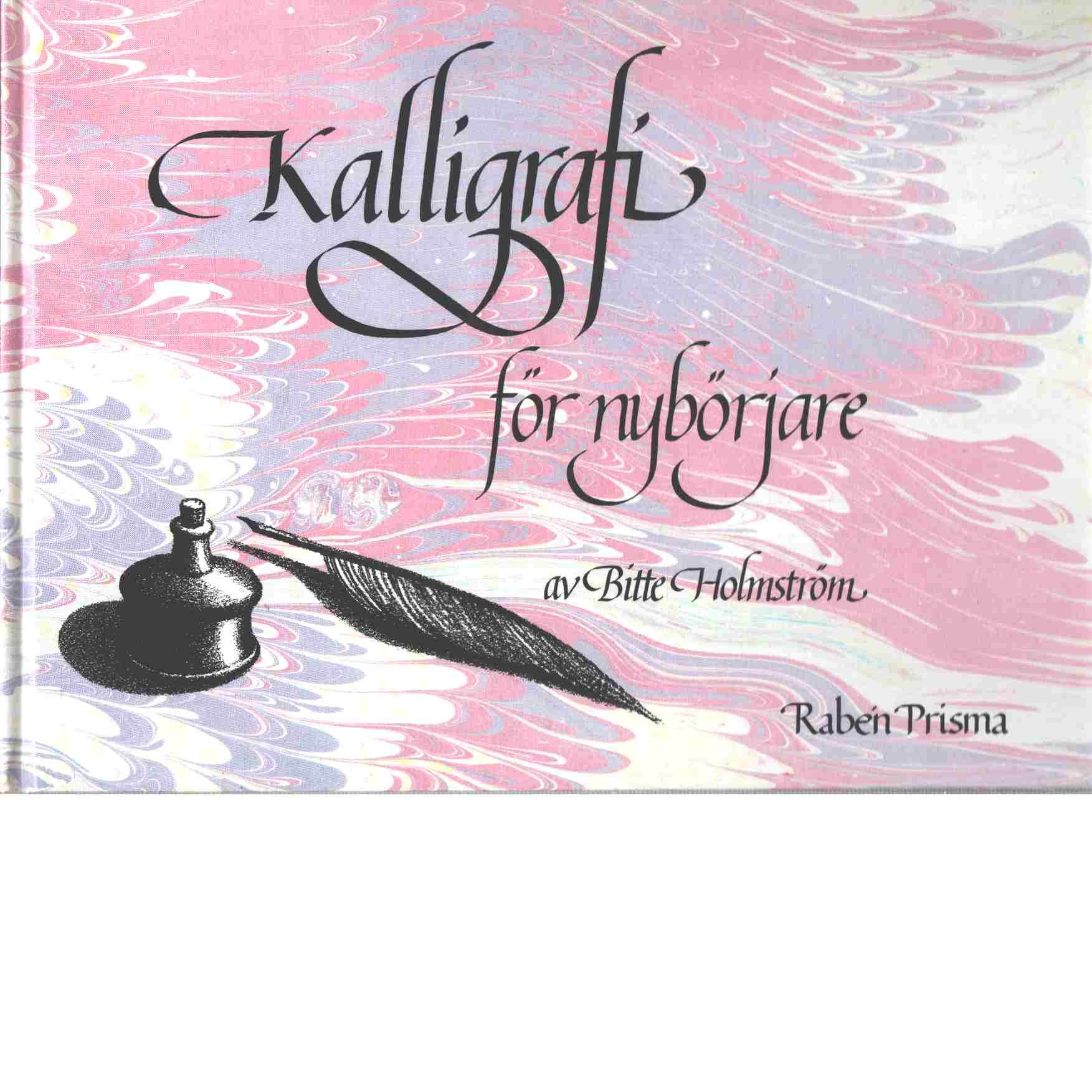Kalligrafi för nybörjare - Holmström, Bitte