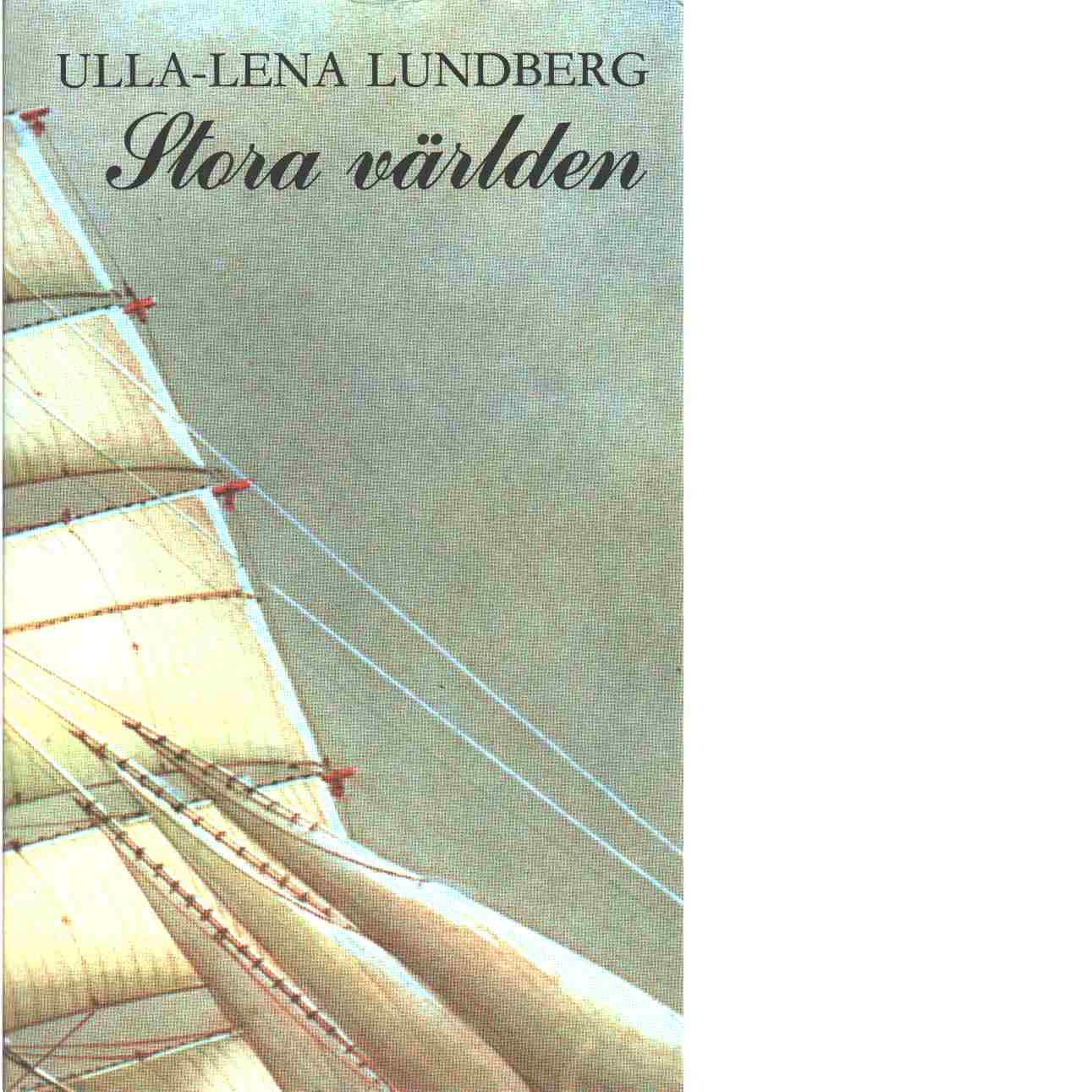 Stora världen : roman - Lundberg, Ulla-Lena