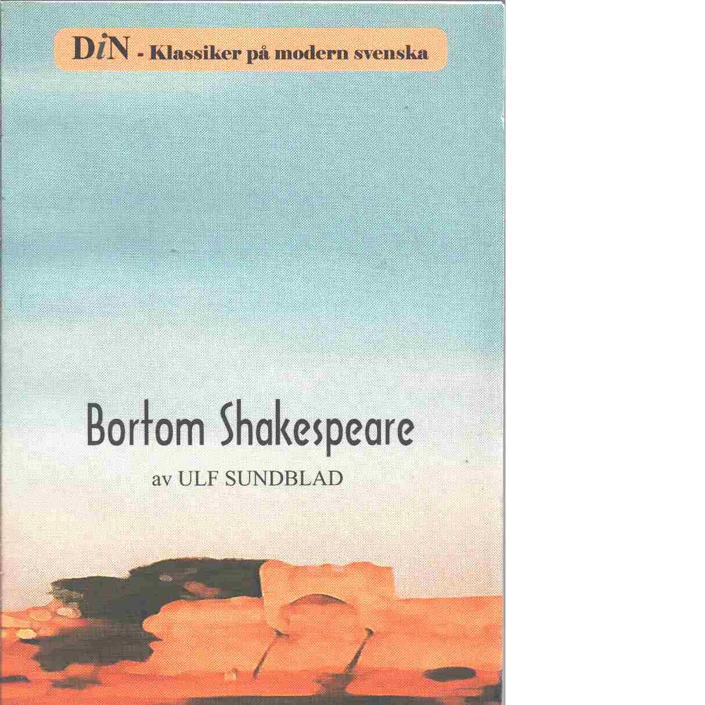 Bortom Shakespeare - Sundblad, Ulf