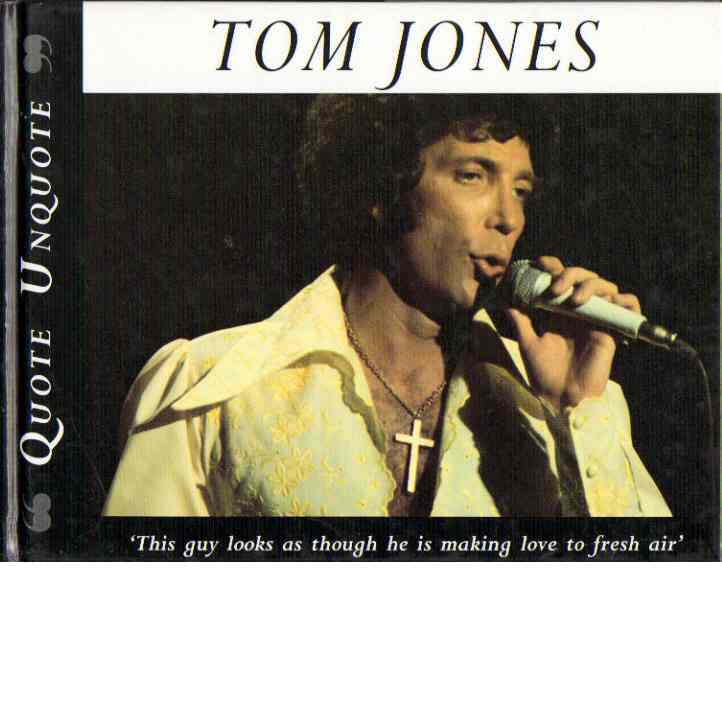 Tom Jones Quote Unquote - St Pierre, Roger