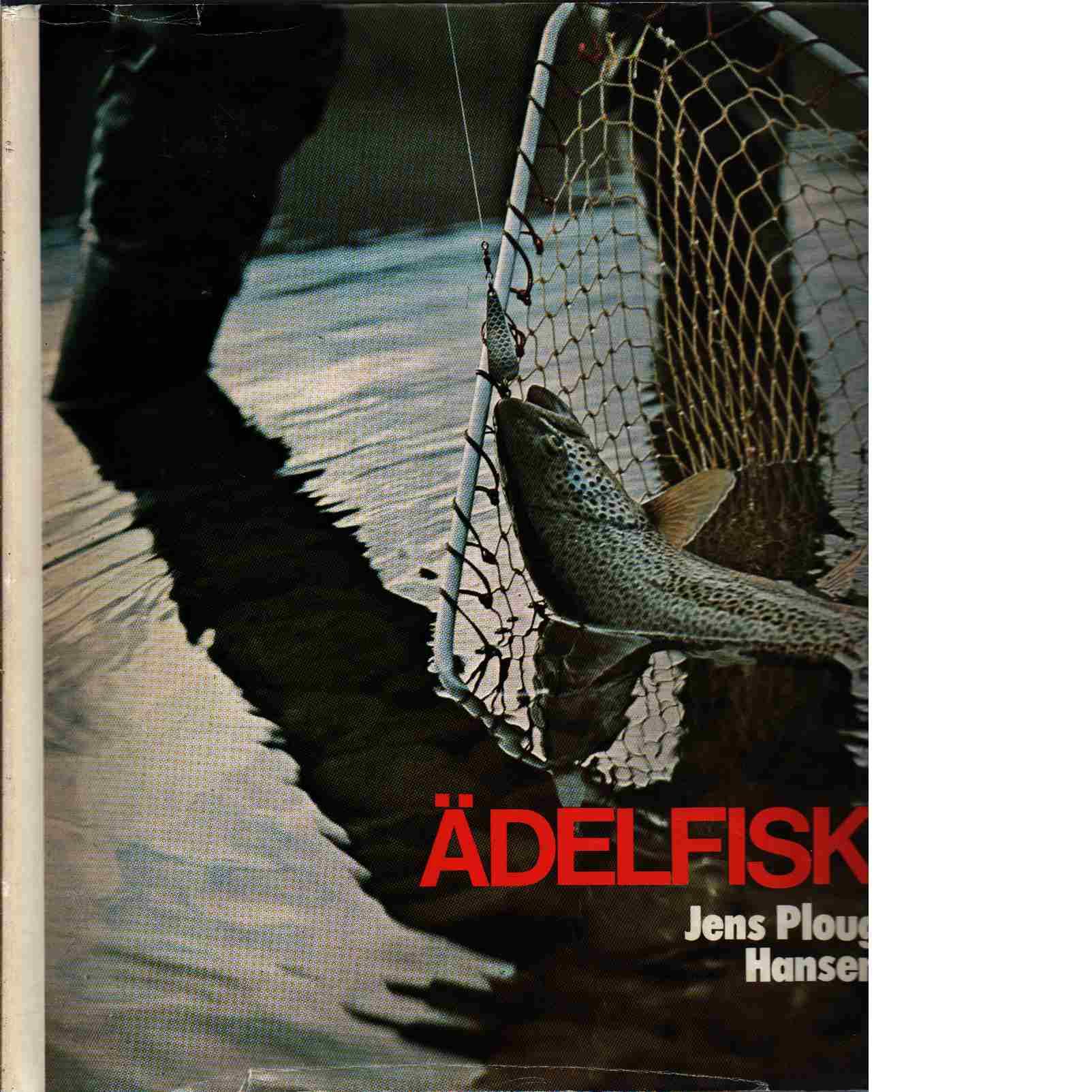 Ädelfisk - Ploug Hansen, Jens