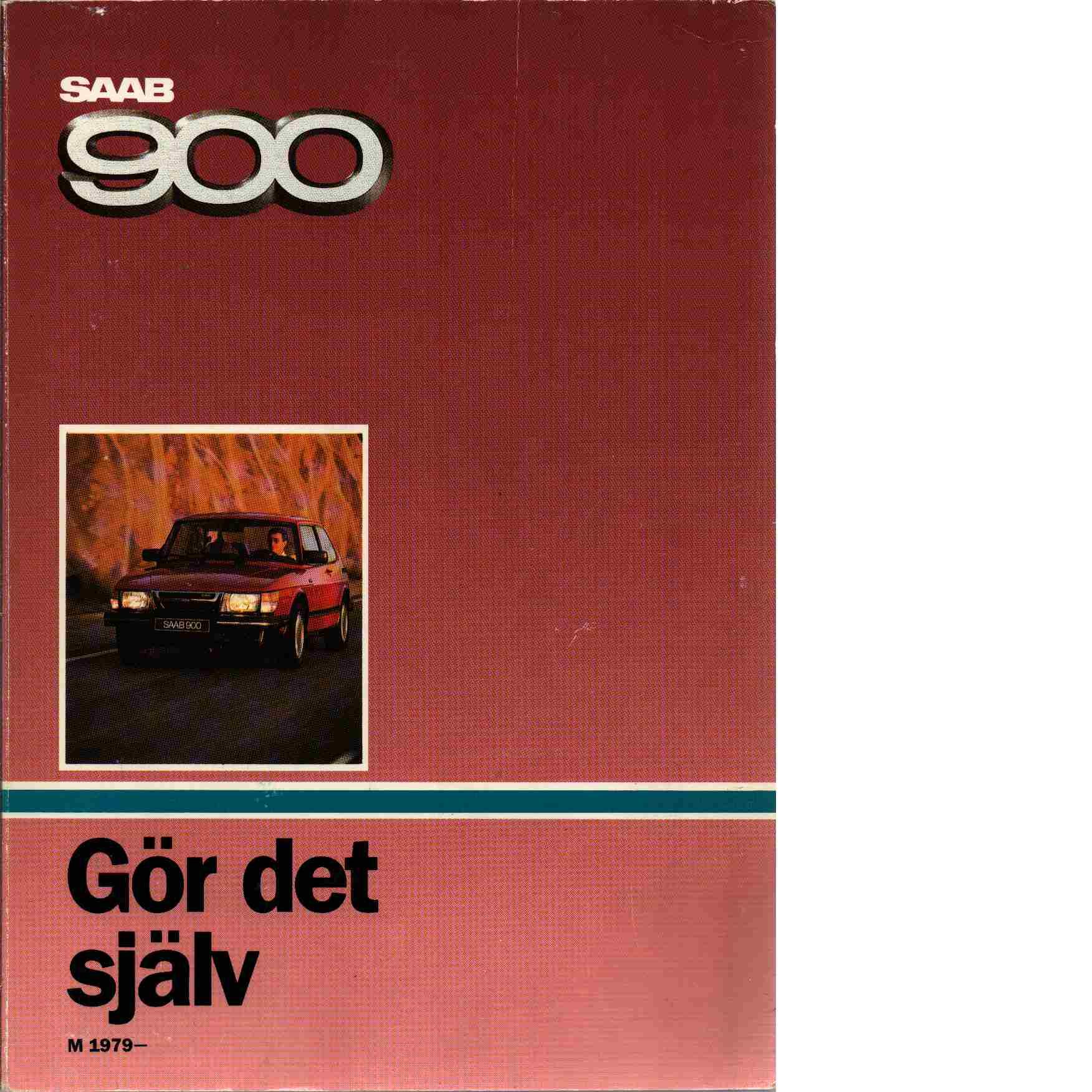 Gör det själv : Saab 900 : M 1979- - Saab-Scania