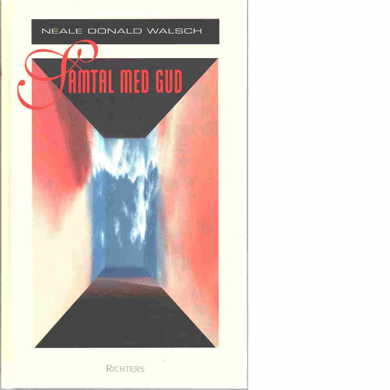 Samtal med Gud - Walsch, Neale Donald