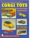 The Unauthorized Encyclopedia of Corgi Toys - Manzke, Bill