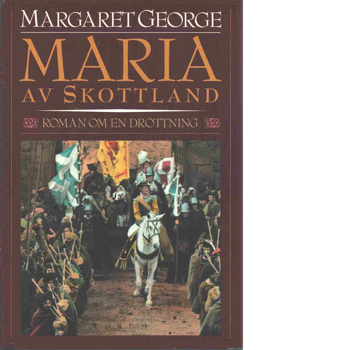Maria av Skottland : roman om en drottning - George, Margaret