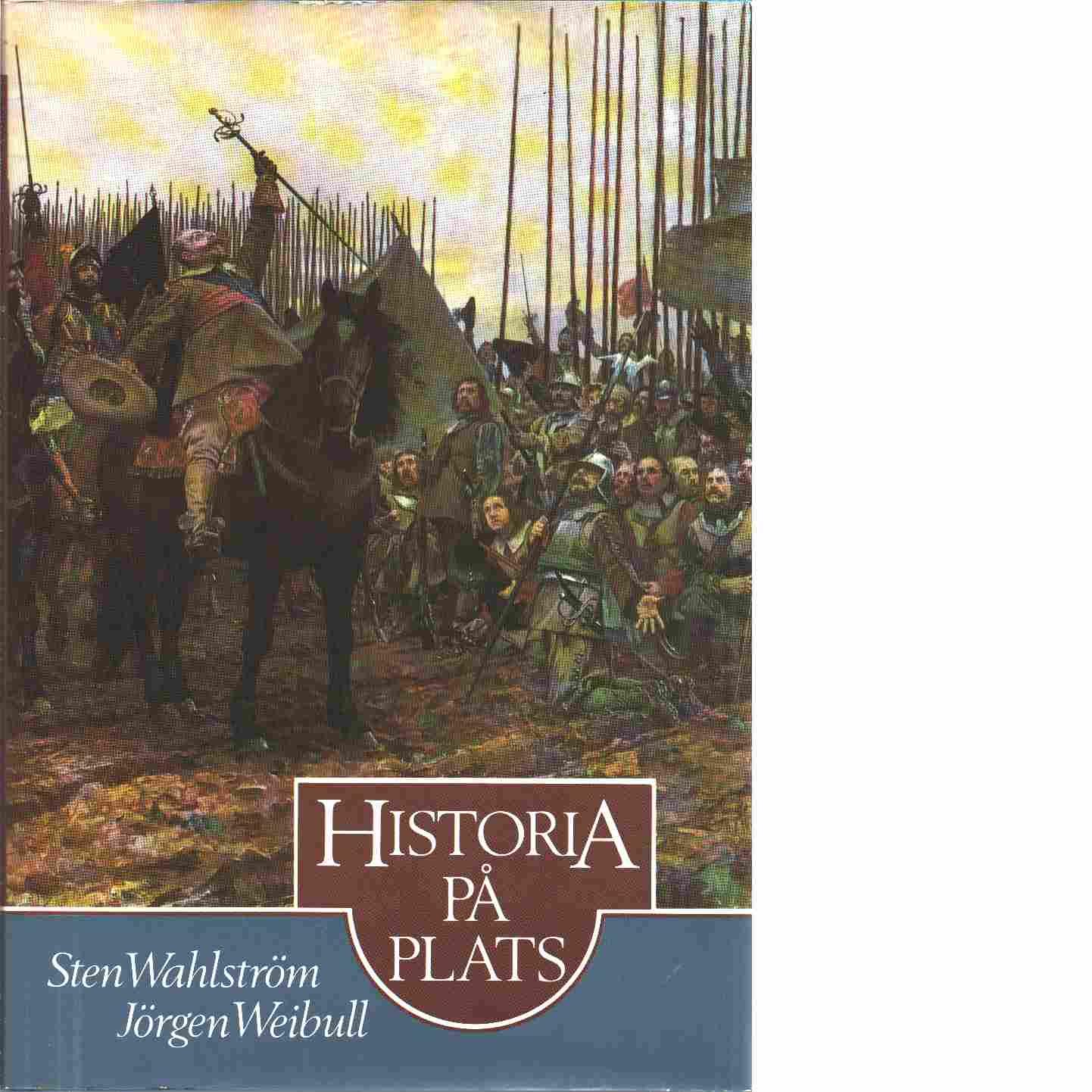 Historia på plats - Wahlström, Sten och Weibull, Jörgen