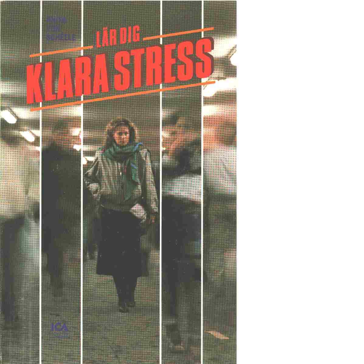 Lär dig klara stress - Schéele, von Anita