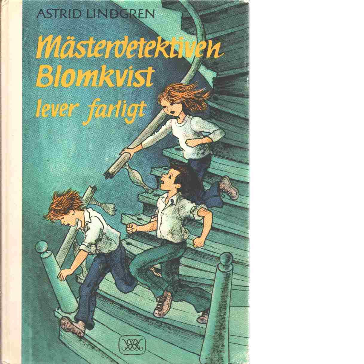 Mästerdetektiven Blomkvist lever farligt - Lindgren Astrid