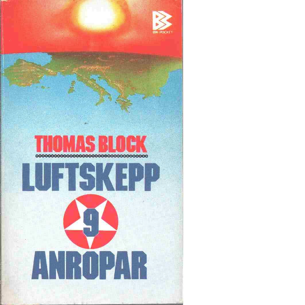 Luftskepp 9 anropar - Block, Thomas