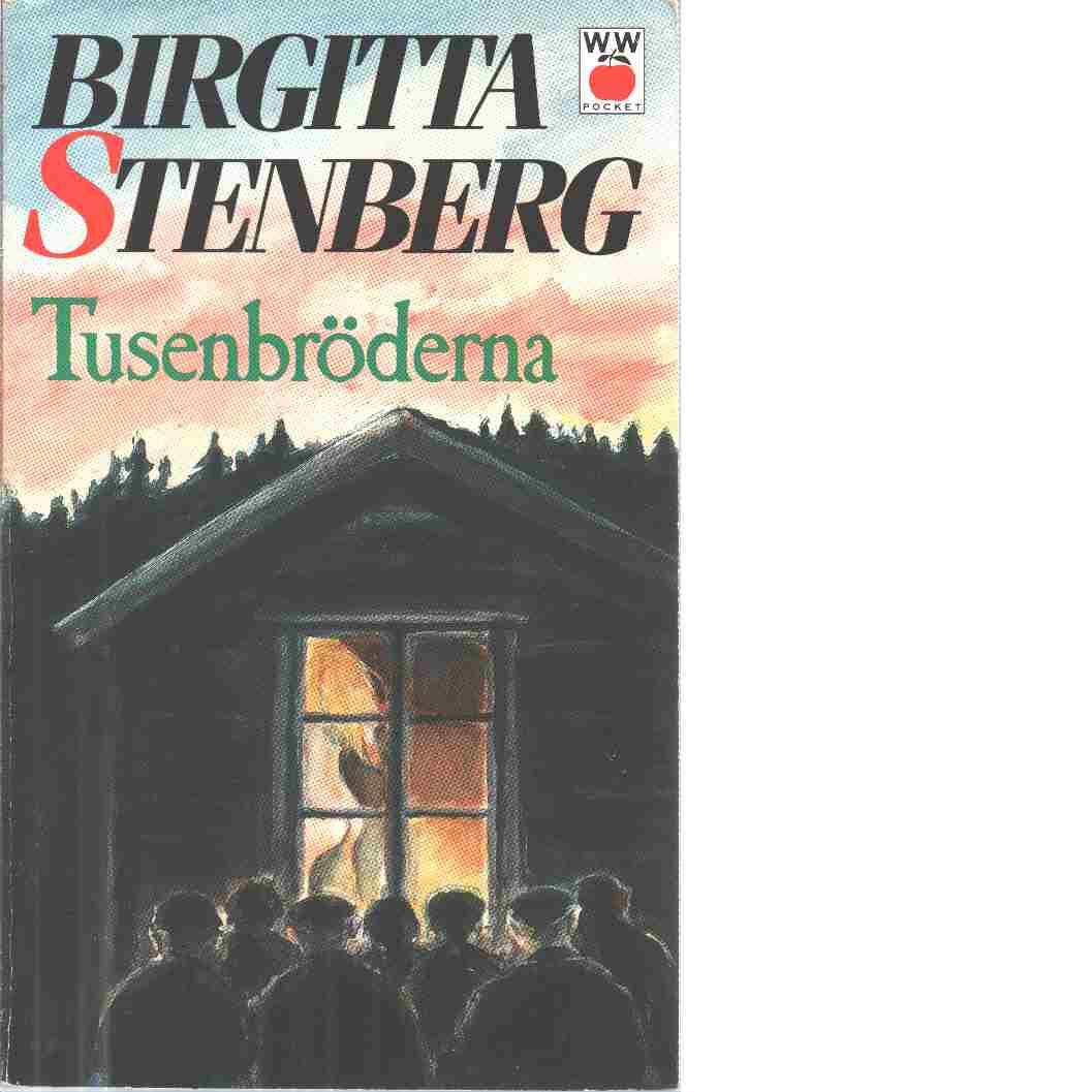 Tusenbröderna : roman - Stenberg, Birgitta
