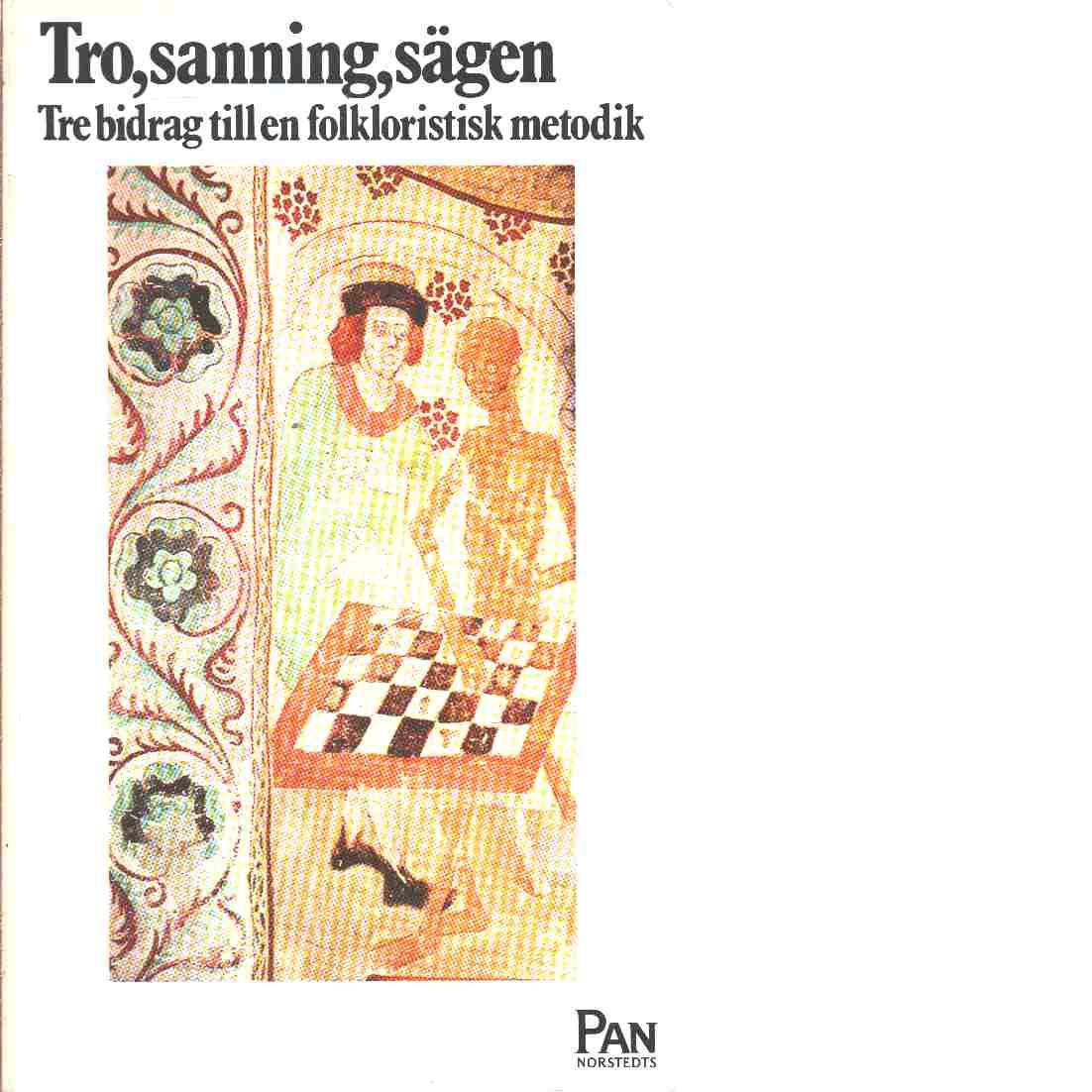 Tro, sanning, sägen : tre bidrag till en folkloristisk metodik - af Klintberg, Bengt