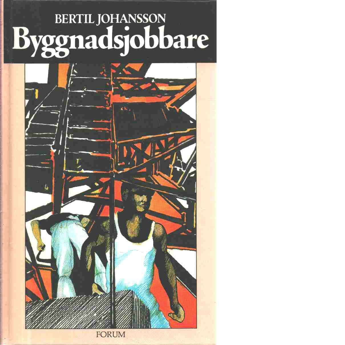 Byggnadsjobbare - Johansson, Bertil