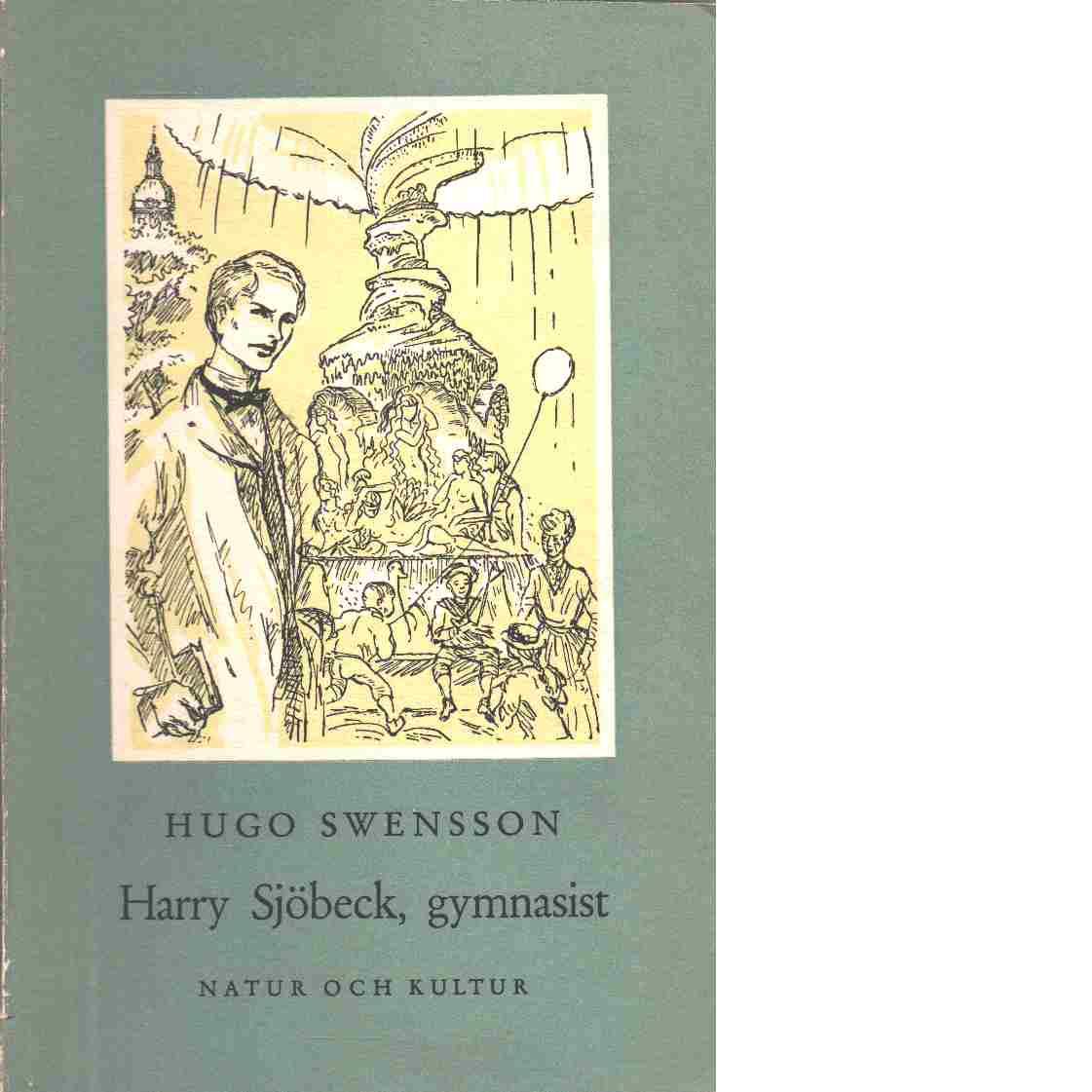 Harry Sjöbeck, gymnasist - Swensson, Hugo