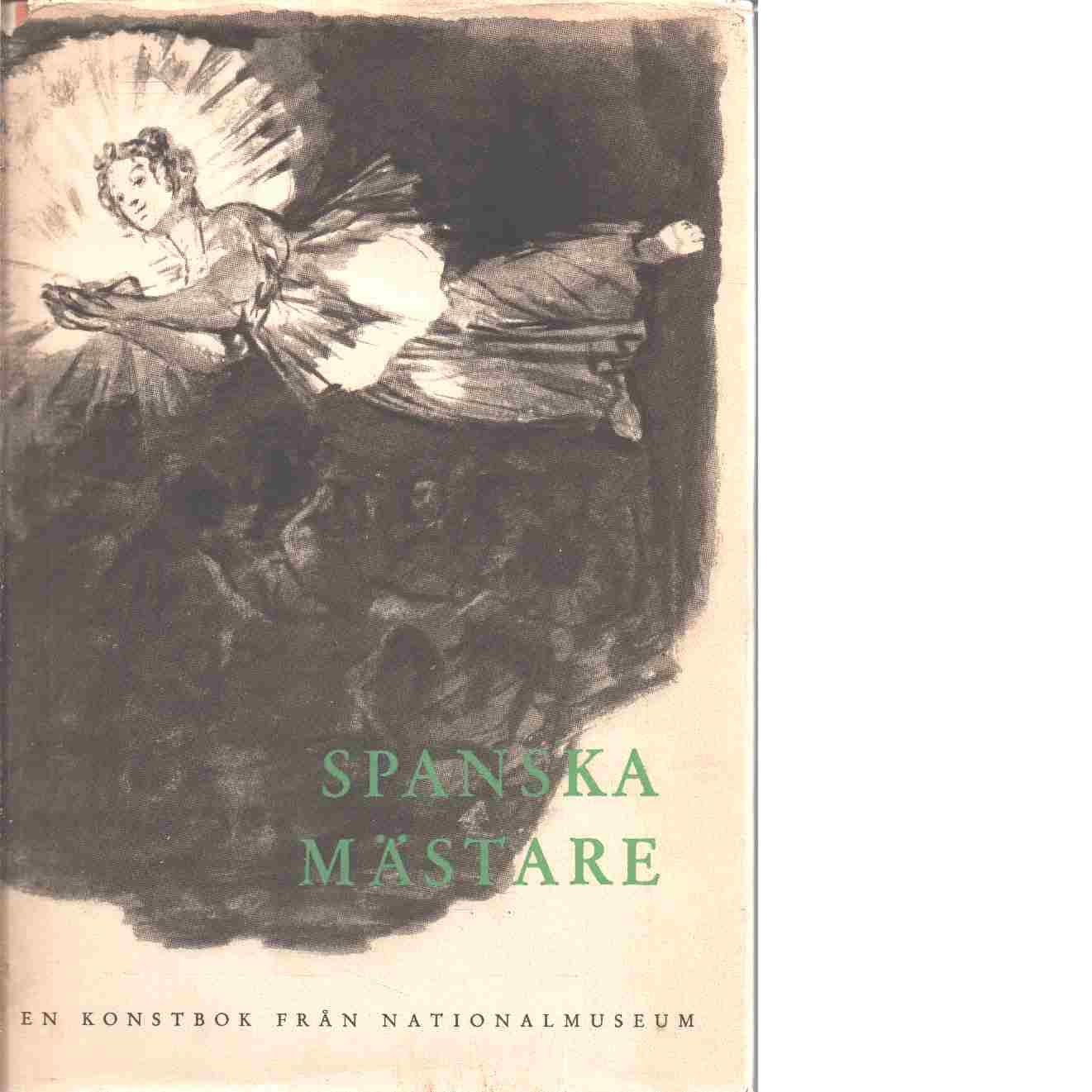 Spanska mästare : en konstbok från Nationalmuseum - Grate, Pontus