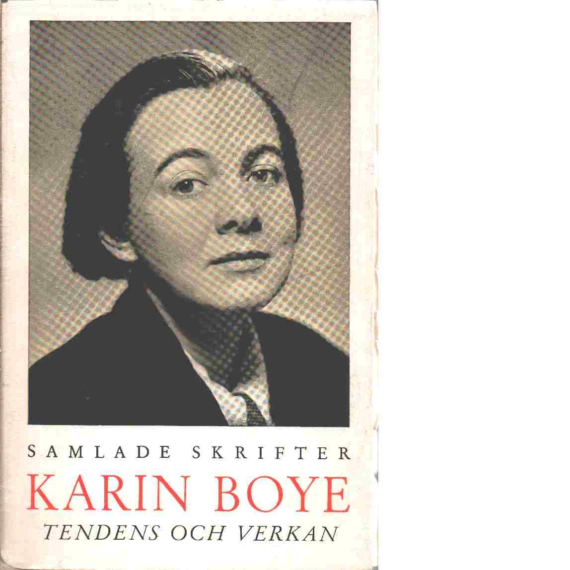 Samlade skrifter. [9], Tendens och verkan - Boye, Karin