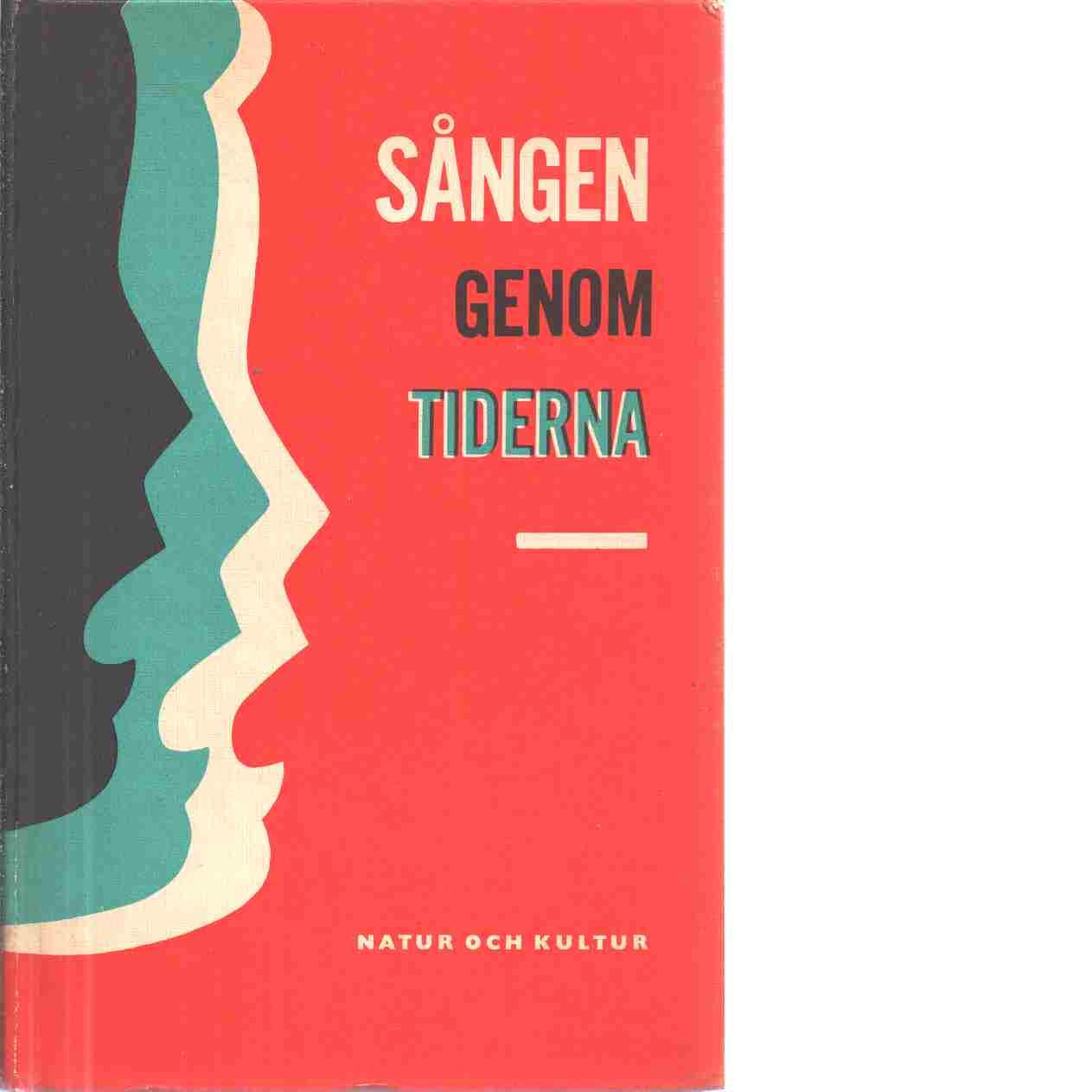 Sången genom tiderna [Musiktryck] : antologi för skolans musikundervisning - Lewander, Tore och Aulin, Arne