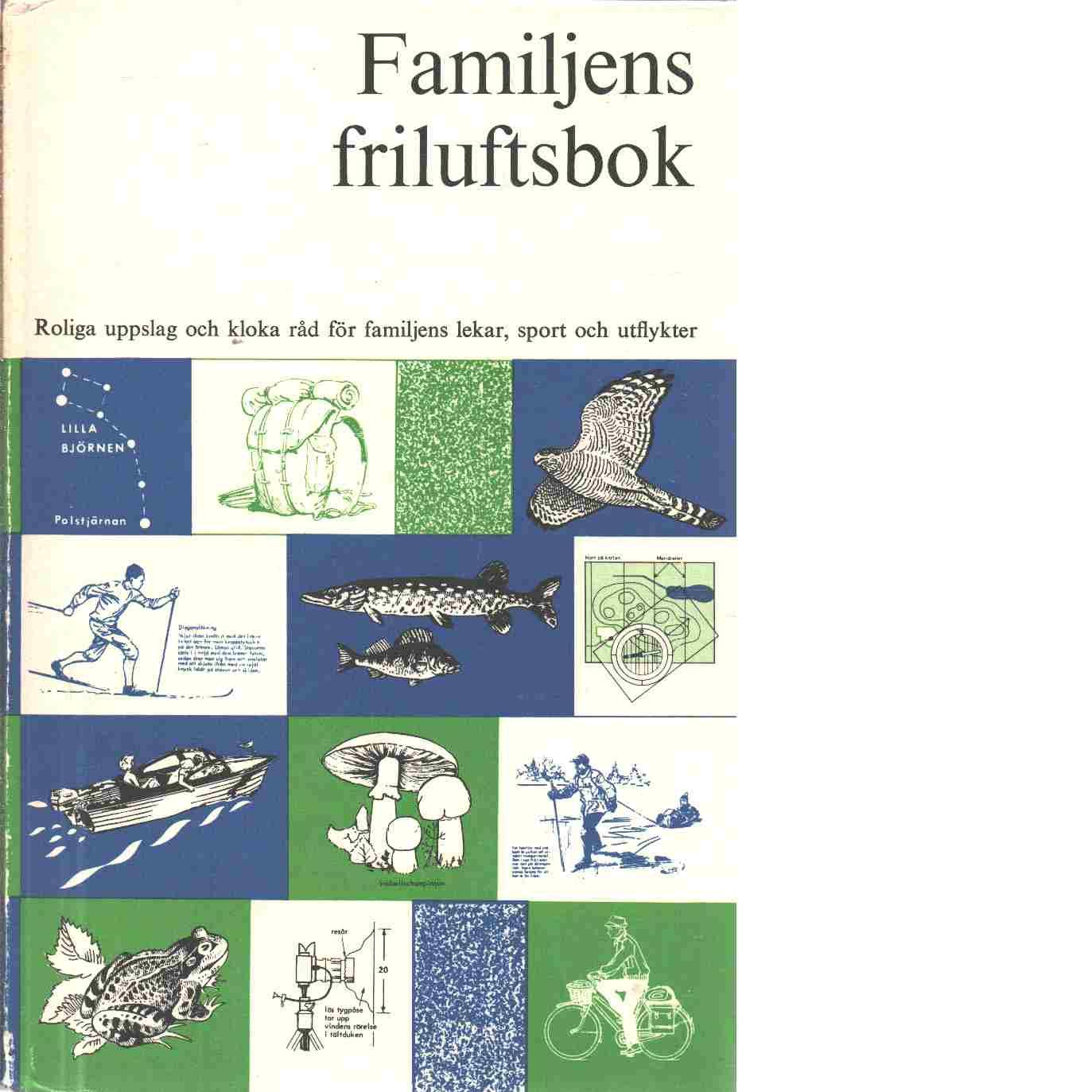 Familjens friluftsbok - Red.