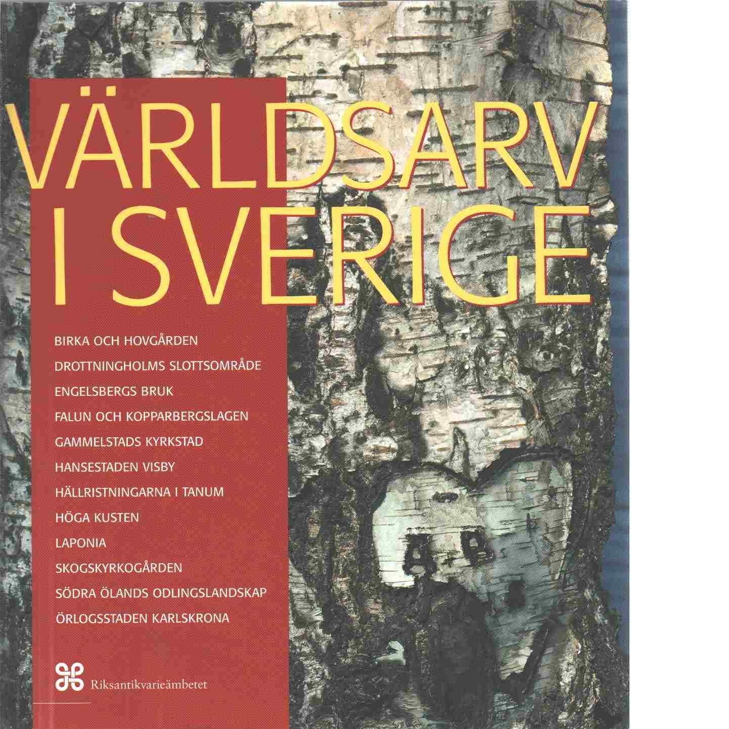 Världsarv i Sverige - Anker, Leif och Litzell, Gunilla