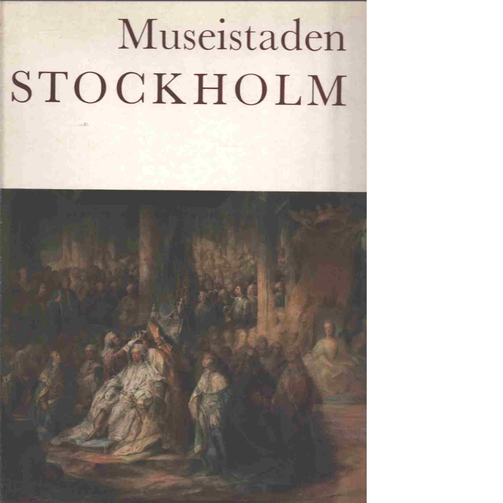Museistaden Stockholm : konst- och kulturhistoriska museer - Nordenfalk, Carl