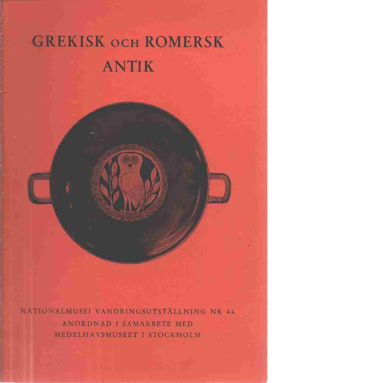 Grekisk och romersk antik / anordnad i samarbete med Medelhavsmuseet i Stockholm - Heland,von  Madeleine