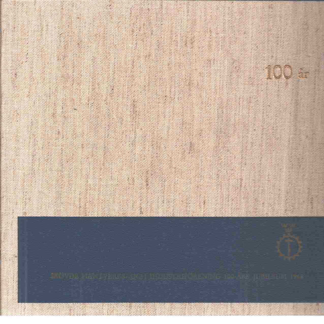 100 år : Skövde hantverks- och industriförening 100-års jubileum 1968. - Red.