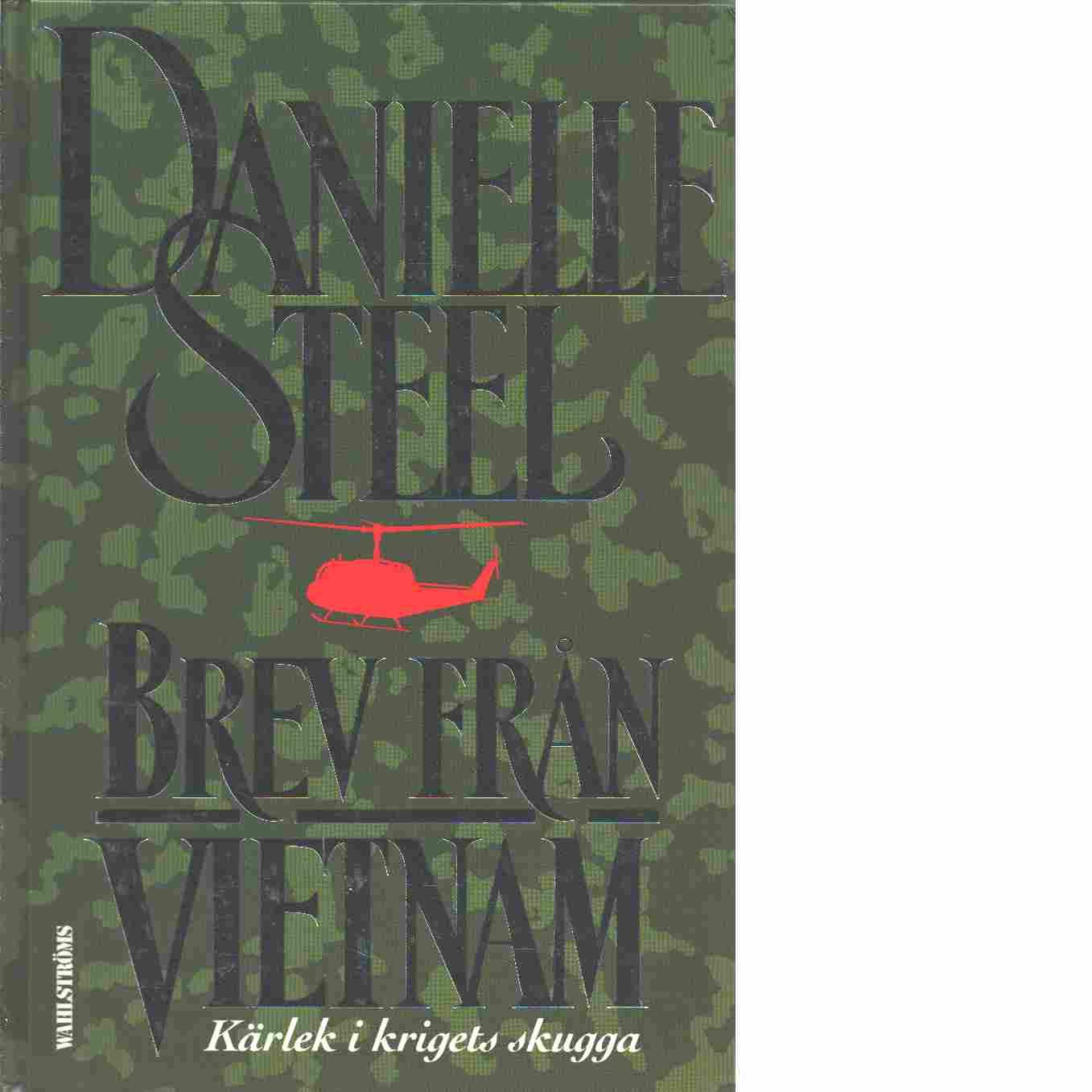 Brev från Vietnam : kärlek i krigets skugga - Steel, Danielle