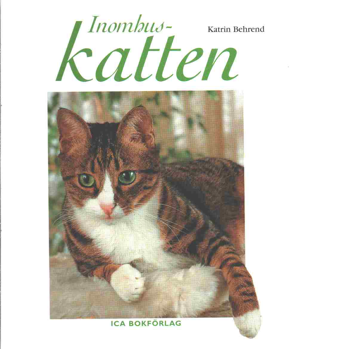 Inomhuskatten - Behrend, Katrin