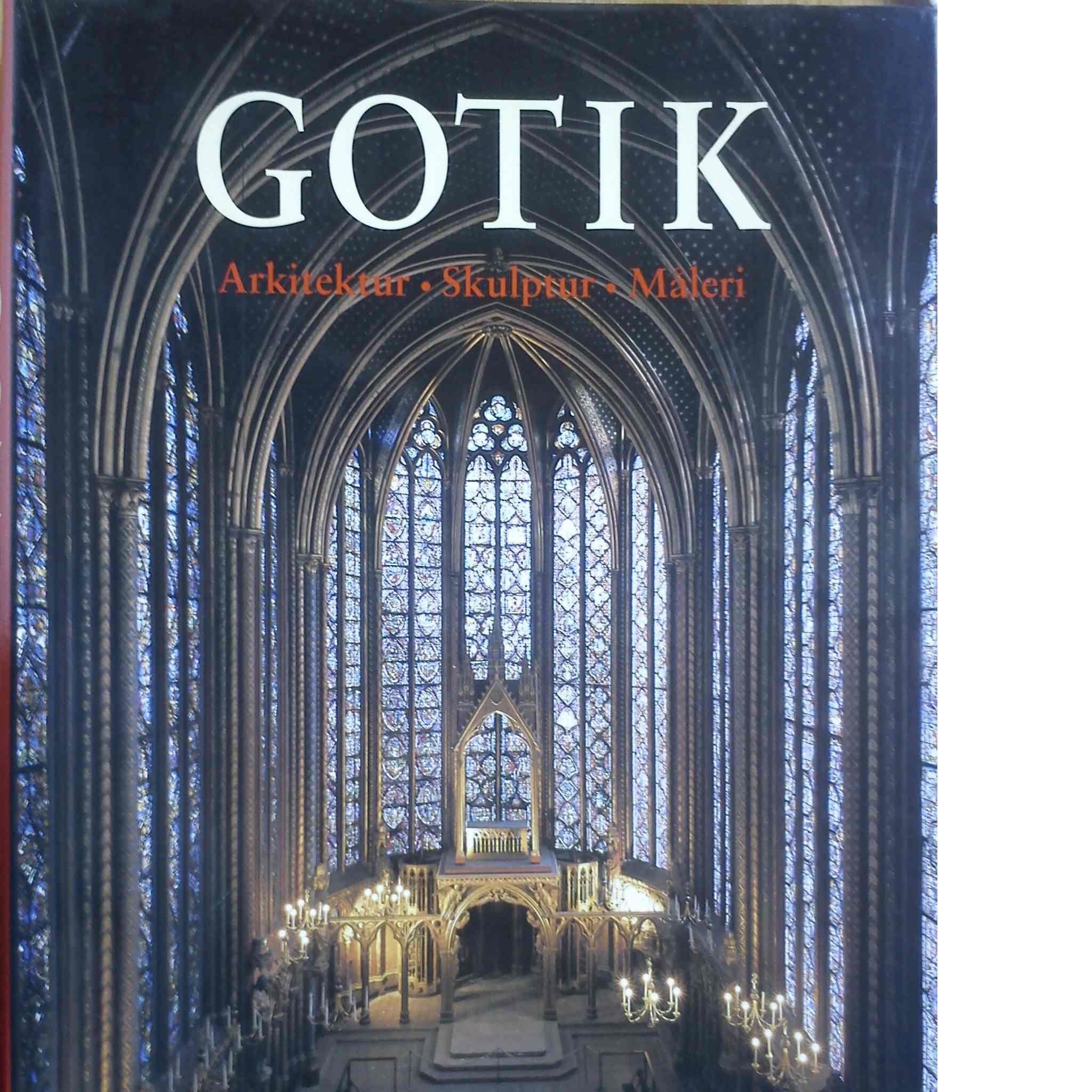 Gotik : arkitektur, skulptur, måleri - Toman, Rolf