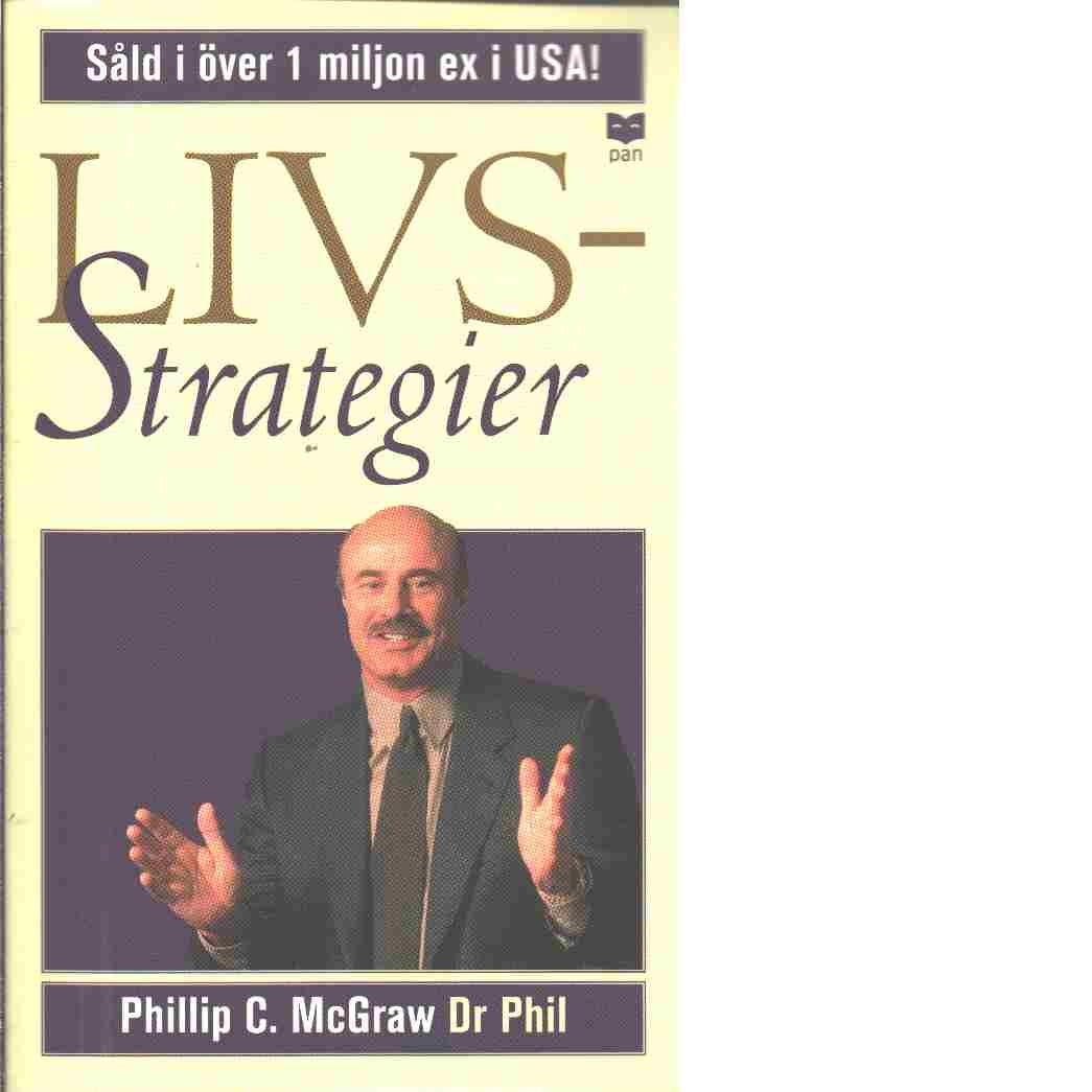 Livsstrategier : att göra det som fungerar, att göra det viktiga - Mcgraw, Phillip C.