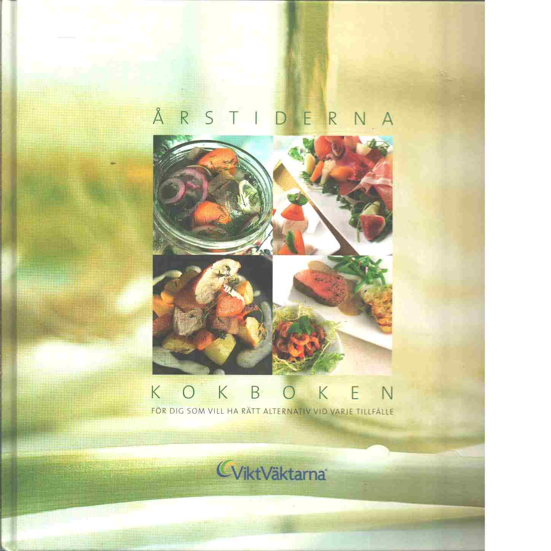 Årstiderna - kokboken : [för dig som vill ha rätt alternativ vid varje tillfälle] - Larsson, Maria