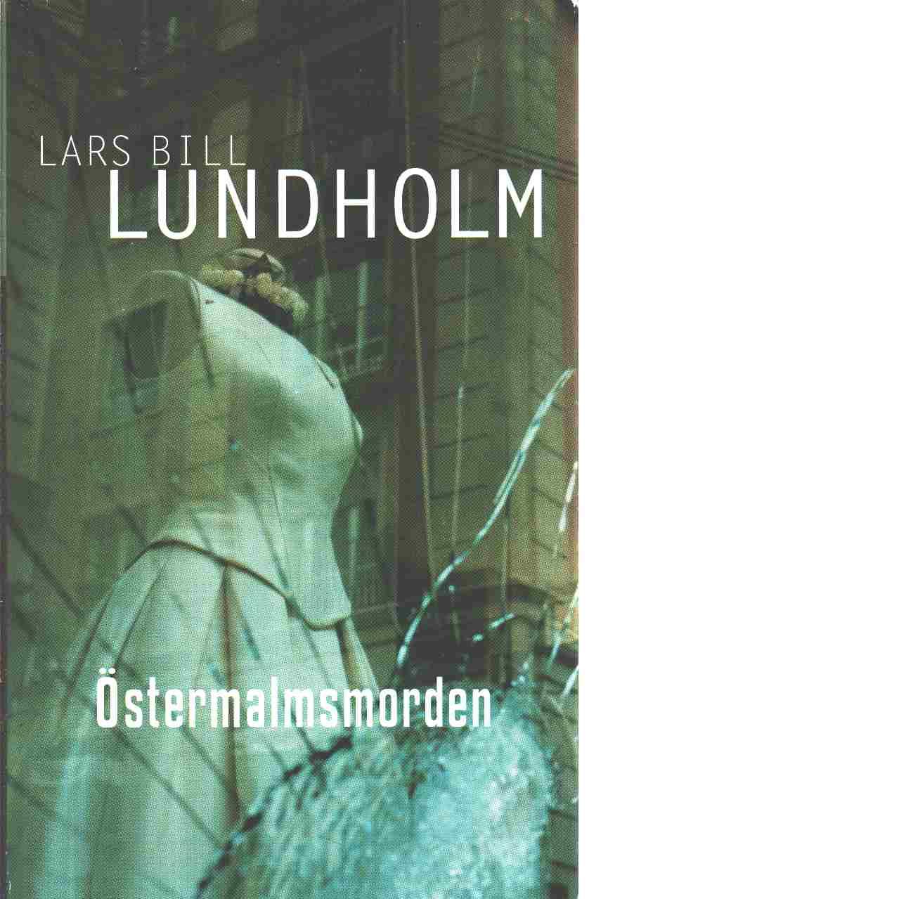Östermalmsmorden - Lundholm, Lars Bill