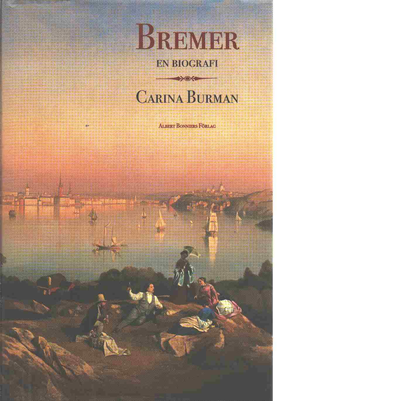 Bremer : en biografi - Burman, Carina