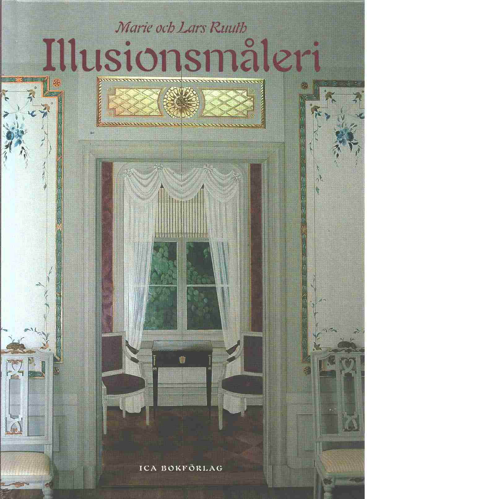 Illusionsmåleri - Ruuth, Marie och Ruuth, Lars