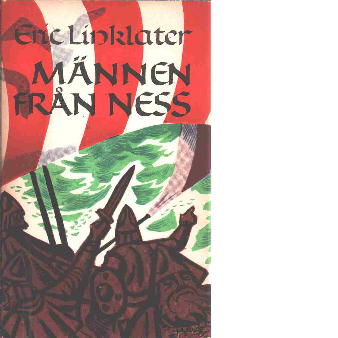 Männen från Ness / övers. av Frans G. Bengtsson - Linklater, Eric