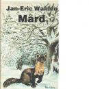 Mård : naturbok - Wahlén, Jan-Eric