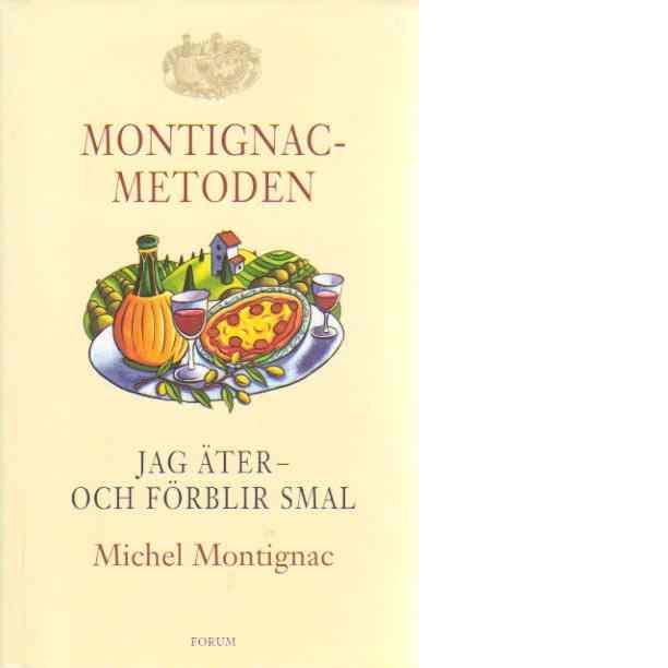 Jag äter - och förblir smal : [Montignac-metoden - Montignac, Michel