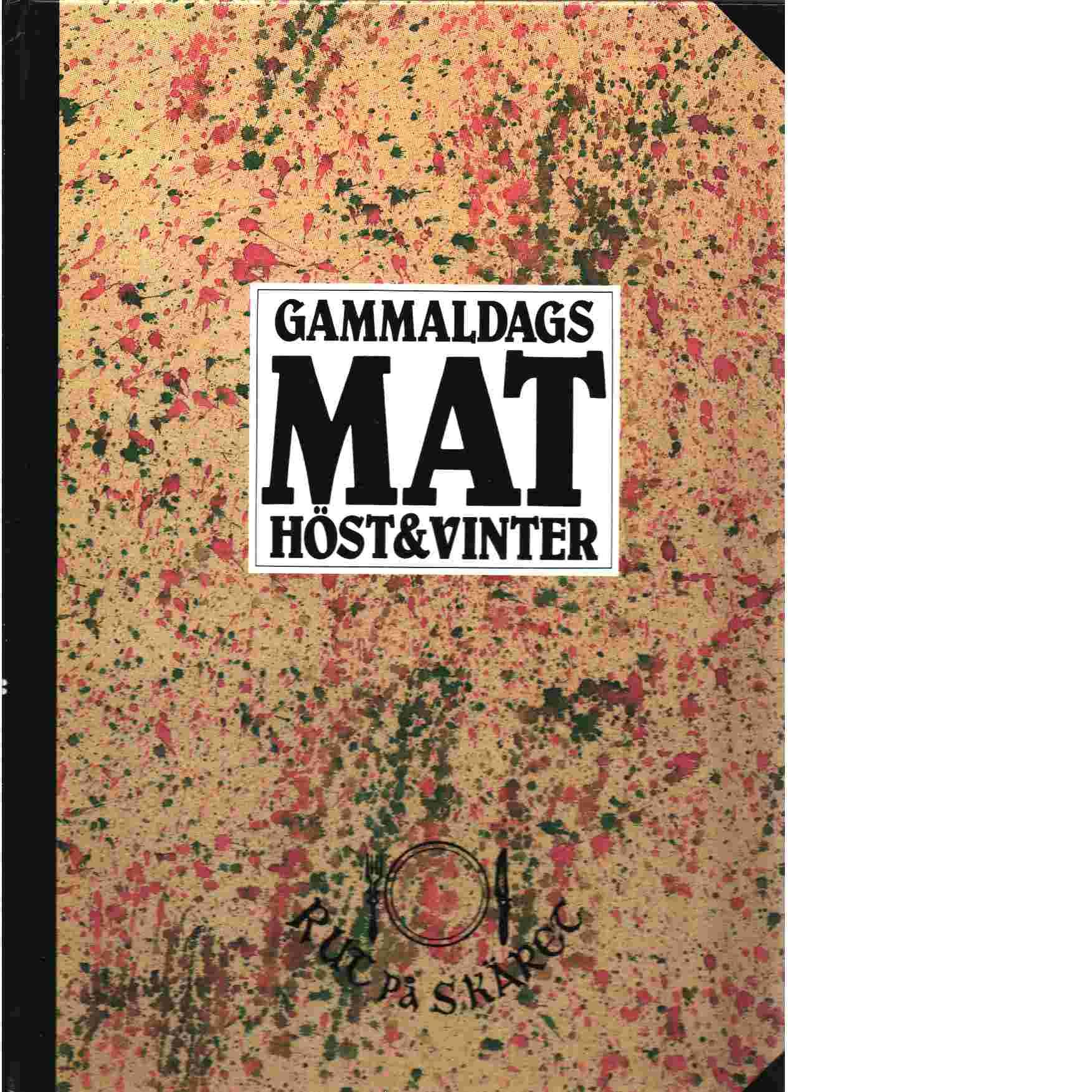Gammaldags mat : höst & vinter - Lundgren Frisk, Rut