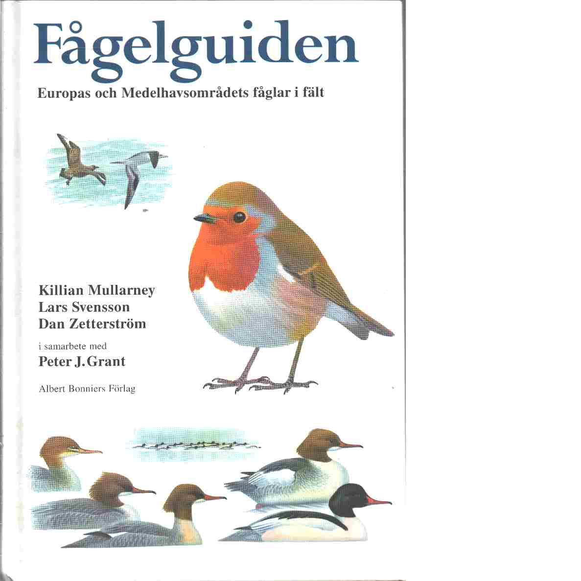 Fågelguiden : Europas och Medelhavsområdets fåglar i fält - Red. Grant, Peter J. och Svensson, Lars